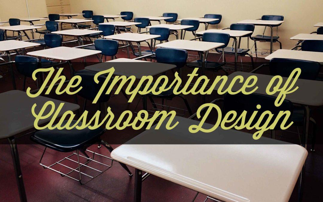 Classroom Design And How It Influences Behavior : The importance of classroom design teachingonpurpose